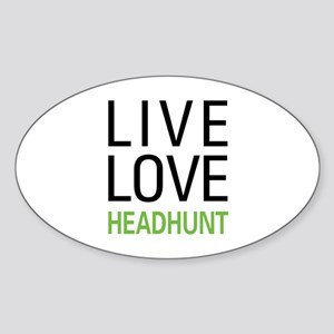 Live Love Headhunt Oval Sticker