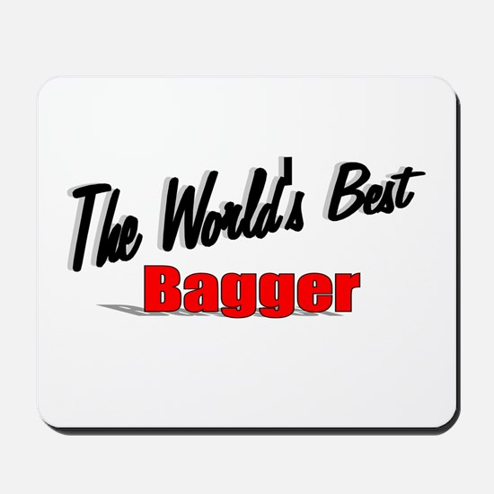 """""""The World's Best Bagger"""" Mousepad"""