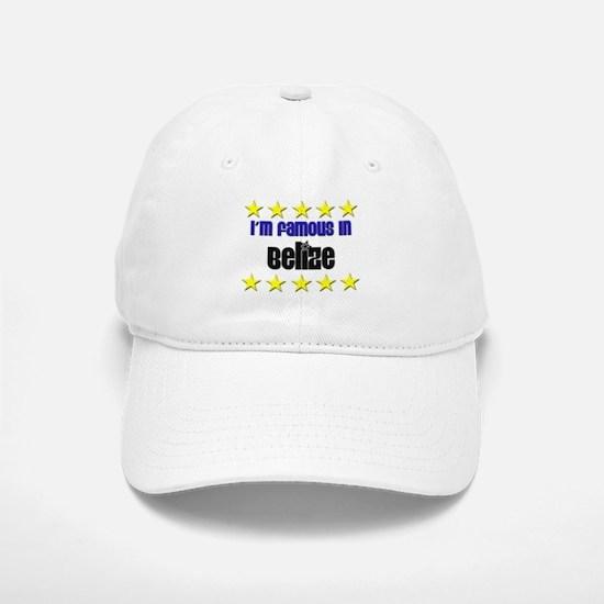 I'm Famous in Belize Baseball Baseball Cap