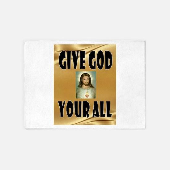 GIVE GOD ALL 5'x7'Area Rug