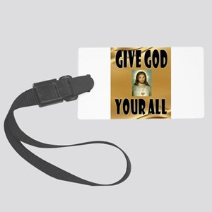 GIVE GOD ALL Luggage Tag