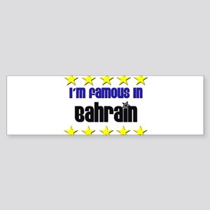 I'm Famous in Bahrain Bumper Sticker