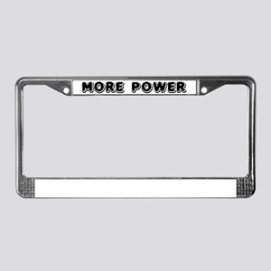 """More Power"" License Plate Frame"