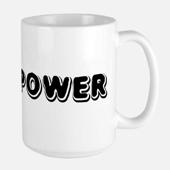 """More Power"" Large Mug"