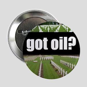 got oil? Button