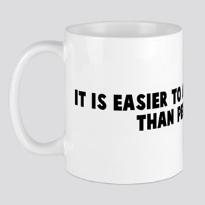 It is easier to ask forgivene Mug