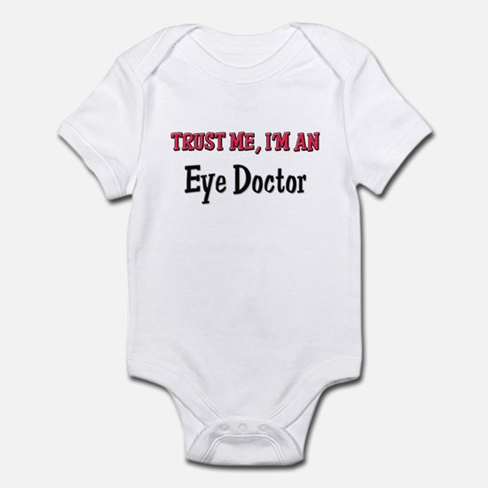 Trust Me I'm an Eye Doctor Infant Bodysuit