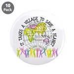 "It Takes A Village 3.5"" Button (10 pack)"