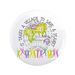 """It Takes A Village 3.5"""" Button"""