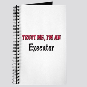 Trust Me I'm an Executor Journal