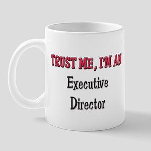 Trust Me I'm an Executive Director Mug