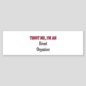 Trust Me I'm an Event Organizer Bumper Sticker