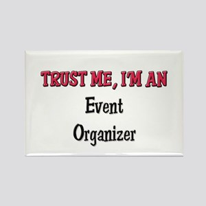 Trust Me I'm an Event Organizer Rectangle Magnet