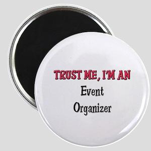 Trust Me I'm an Event Organizer Magnet