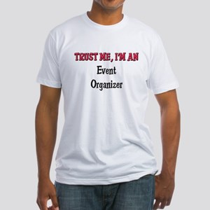 Trust Me I'm an Event Organizer Fitted T-Shirt