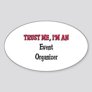 Trust Me I'm an Event Organizer Oval Sticker