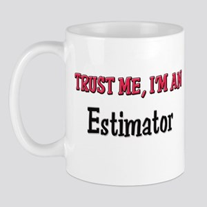 Trust Me I'm an Estimator Mug
