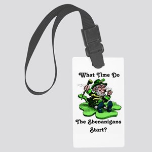 What Time Do The Shenanigans Large Luggage Tag