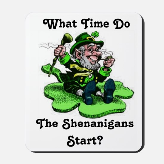 What Time Do The Shenanigans Start? Mousepad