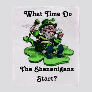 What Time Do The Shenanigans Start? Throw Blanket
