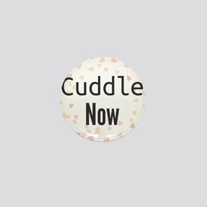 Cuddle Now Mini Button