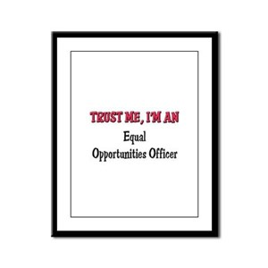 Trust Me I'm an Equal Opportunities Officer Framed
