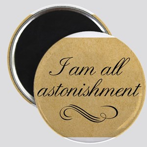 i-am-all-astonishment_12x18 Magnets