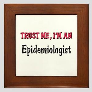 Trust Me I'm an Epidemiologist Framed Tile