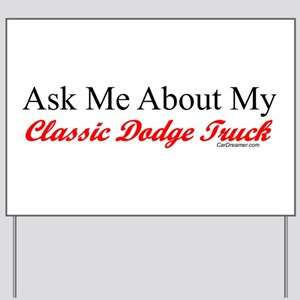 """""""Ask About My Dodge Truck"""" Yard Sign"""