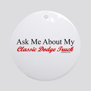 """Ask About My Dodge Truck"" Ornament (Round)"
