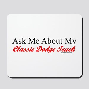 """""""Ask About My Dodge Truck"""" Mousepad"""