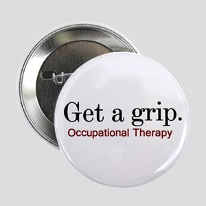 "Get a grip. 2.25"" Button"