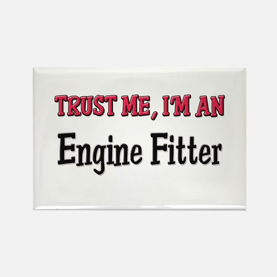 Trust Me I'm an Engine Fitter Rectangle Magnet