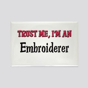 Trust Me I'm an Embroiderer Rectangle Magnet