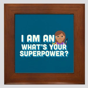 I Am An Artist What's Your Superpower Framed Tile