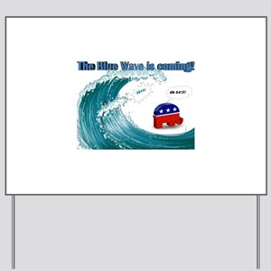 Blue Wave Is Coming Yard Sign