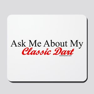"""""""Ask About My Dart"""" Mousepad"""