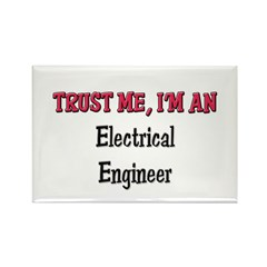 Trust Me I'm an Electrical Engineer Rectangle Magn