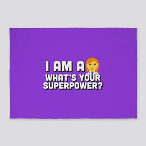 I Am A Doctor What's Your Superpowe 5'x7'Area Rug