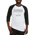Happiness Comes in Waves Baseball Jersey