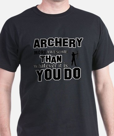 Archery More Awesome Than Whatever Y T-Shirt