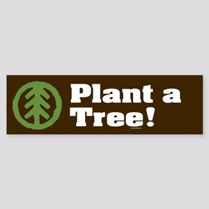 PLANT-A-TREE Bumper Sticker