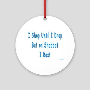 Shop Til I Drop But Not On Sh Ornament (Round)