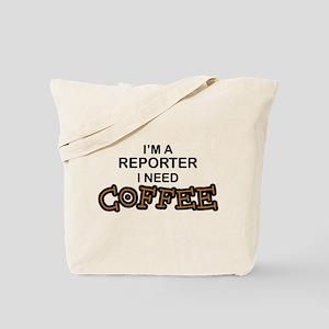Reporter Need Coffee Tote Bag