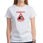 Domestic Policy Women's T-Shirt
