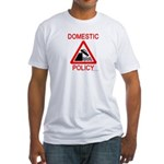 Domestic Policy Fitted T-Shirt