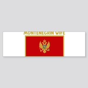MONTENEGRIN WIFE Bumper Sticker