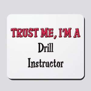 Trust Me I'm a Drill Instructor Mousepad