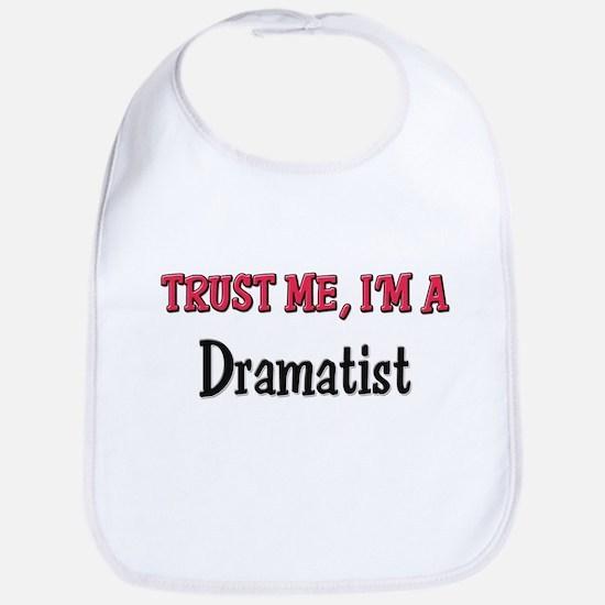 Trust Me I'm a Dramatist Bib