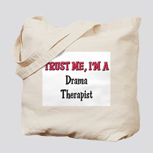 Trust Me I'm a Drama Therapist Tote Bag